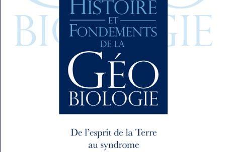 Histoire et fondements de la géobiologie Olifirenko Bernard